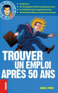 Daniel Porot - Trouver un emploi après 50 ans.