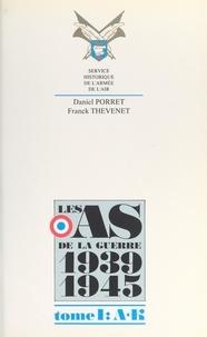 Daniel Porret et Franck Thévenet - Les as de la guerre 1939-1945 (1) : de A à K.