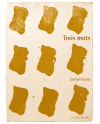 Daniel Pozner - Trois mots.