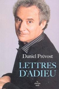 Daniel Prévost - Lettres d'adieu.