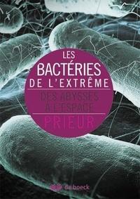 Daniel Prieur - Les bactéries de l'extrême - Des abysses à l'espace.