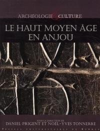 Daniel Prigent et Noël-Yves Tonnerre - Le Haut Moyen Age en Anjou.