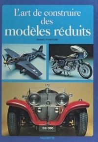 Daniel Puiboube et  Arbois-Modélisme - L'art de construire des modèles réduits.