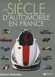 Daniel Puiboube - Un siècle d'automobile en France.