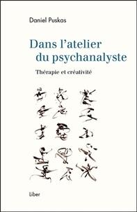 Daniel Puskas - Dans l'atelier du psychanalyste - Thérapie et créativité.