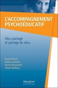 Daniel Puskas et Martin Caouette - L'accompagnement psychoéducatif - Vécu partagé et partage du vécu.