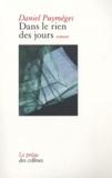 Daniel Puymèges - Dans le rien des jours.