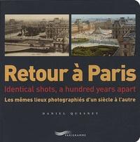 Daniel Quesney - Retour à Paris - Les mêmes lieux photographiés d'un siècle à l'autre, édition bilingue français-anglais.