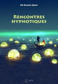 Daniel Quin - Rencontres hypnotiques.