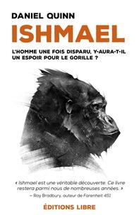 Daniel Quinn - Ishmael - L'homme une fois disparu, y aura-t-il un espoir pour le gorille ?.