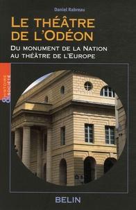 Daniel Rabreau - Le théâtre de l'Odéon - Du monument de la Nation au théâtre de l'Europe, Naissance du monument de loisir urbain au XVIIIe siècle.