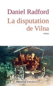 Daniel Radford - La disputation de Vilna.