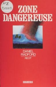 Daniel Radford - Zone dangereuse.