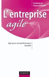 Daniel Ray et Karim Benameur - L'entreprise agile - Agir pour une performance durable.