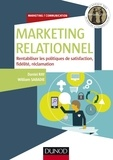 Daniel Ray et William Sabadie - Marketing relationnel - Rentabiliser les politiques de satisfaction, fidélité, réclamation.