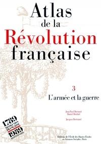 Daniel Reichel et Jean-Paul Bertaud - Atlas de la Révolution française. - Tome 3, L'armée et la guerre.