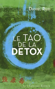 Daniel Reid - Le Tao de la Détox.