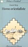 Daniel Reig et Geneviève Rousseau - Homo orientaliste (5) - La langue arabe en France depuis le XIXe siècle.