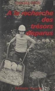 Daniel Réju et Georges-Léonard Hémeret - À la recherche des trésors disparus.
