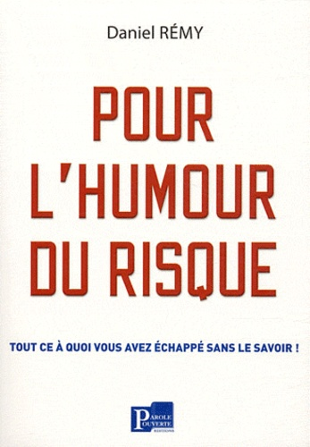 Daniel Rémy - Pour l'humour du risque.
