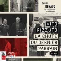 Daniel Renaud et McDougall Lorie - Vito Rizzuto - la chute du dernier parrain.