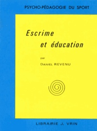 Daniel Revenu - Escrime et éducation.