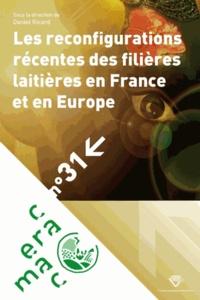 Daniel Ricard - Les reconfigurations récentes des filières laitières en France et en Europe.
