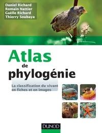 Daniel Richard et Romain Nattier - Atlas de phylogénie - La classification du vivant en fiches et en images.