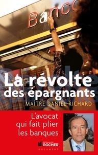 Daniel Richard - La révolte des épargnants.
