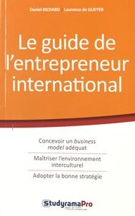Daniel Richard et Laurence de Gueyer - Le guide de l'entrepreneur international - Conseils et outils à destination des globpreneurs.