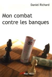 Mon combat contre les banques - Daniel Richard | Showmesound.org