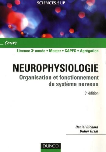 Daniel Richard et Didier Orsal - Neurophysiologie - Organisation et fonctionnement du système nerveux.