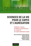 Daniel Richard et Patrick Chevalet - Sciences de la vie pour le CAPES et l'agrégation - Leçons corrigées, rappels des connaissances, travaux pratiques, sujets d'écrit corrigés.