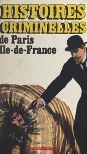 Daniel Riche - Histoires criminelles de Paris, Île-de-France.