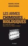 Daniel Riche et Patrice Binder - Les armes chimiques et biologiques.