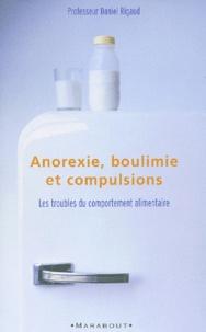 Daniel Rigaud - Anorexie, boulimie et compulsions - Les troubles du comportement alimentaire.