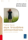 Daniel Rigaud et Angélique Gimenez - Faire face aux troubles alimentaires - Anorexie, boulimie, compulsion.