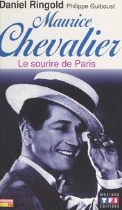 Daniel Ringold et Philippe Guiboust - Maurice Chevalier - Le sourire de Paris.