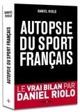Daniel Riolo - Autopsie du sport français.