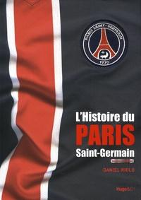Daniel Riolo - L'Histoire du Paris Saint-Germain.