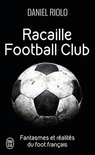 Daniel Riolo - Racaille Football Club.