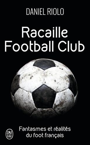 Daniel Riolo - Racaille Football Club.