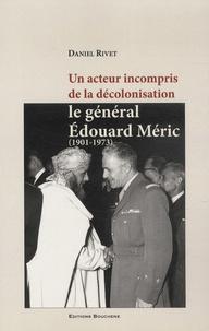 Blackclover.fr Le général Edouard Méric (1901-1973) - Un acteur incompris de la décolonisation Image