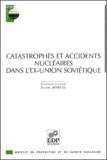 Daniel Robeau - Catastrophes et accidents nucléaires dans l'ex-Union soviétique.