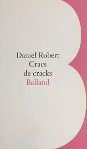 Daniel Robert - Cracs de cracks - Variations sur les vanités.