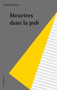 Daniel Robert - Meurtres dans la pub.