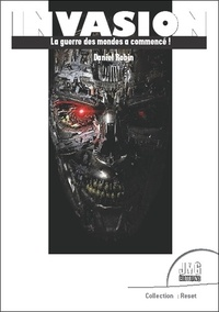 Daniel Robin - Invasion - La guerre des mondes a commencé !.