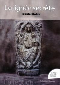 """Daniel Robin - La lignée secrète et la transmission du """"Dépot Sacré"""" - Les origines """"célestes"""" de l'Humanité."""
