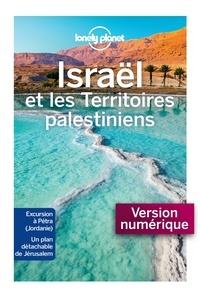 Téléchargements ebook gratuits pour iphone Israël et les territoires palestiniens 9782816174700 en francais  par Daniel Robinson, Orlando Crowcroft, Anita Isalska, Dan Savery Raz