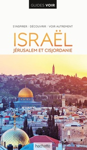 Daniel Robinson et Paul Clammer - Israël - Jérusalem et Cisjordanie - S'inspirer, découvrir, voir autrement.